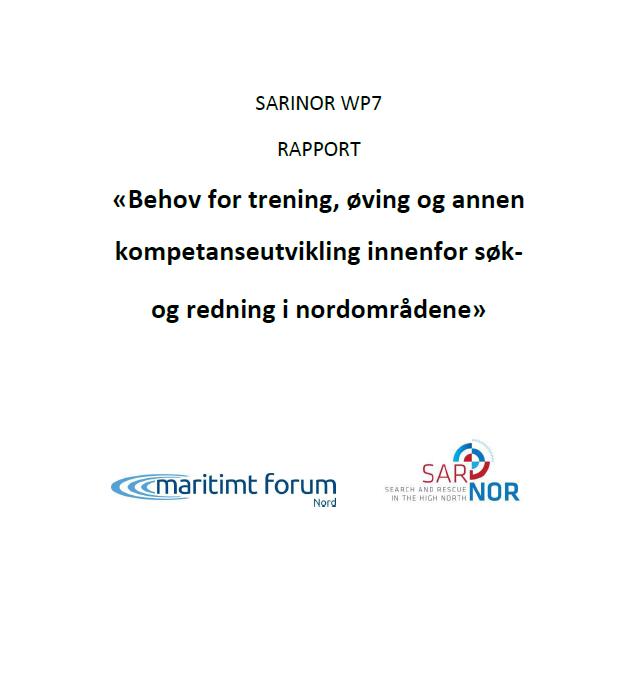 SARiNOR arbeidspakke 7: Behov for trening, øving og annen kompetanseutvikling innenfor søk- og redning i nordområdene